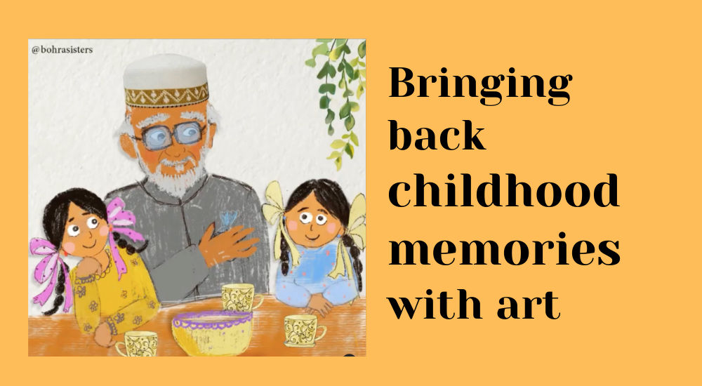 Meet the Bohra Sisters Who Bring Memories Alive Through Artistic Story-telling On Instagram!